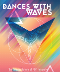 Dances with Waves, or Colorful Future of PON Networks
